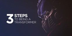 3 Steps to Being a Transformer